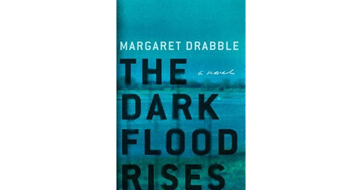 margaret drabble the dark flood rises review