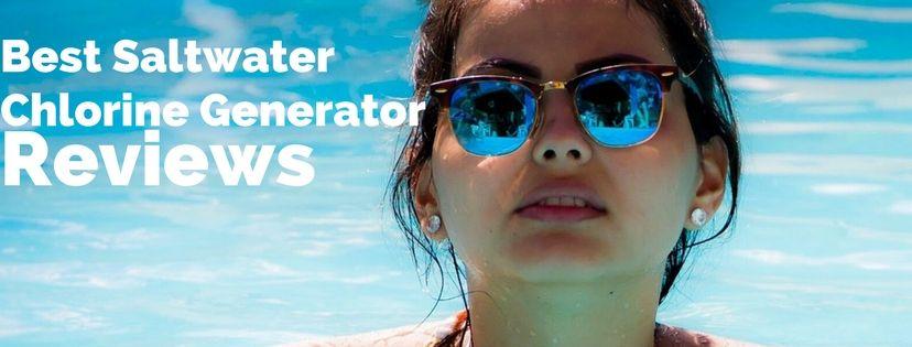 salt water generators for pools reviews