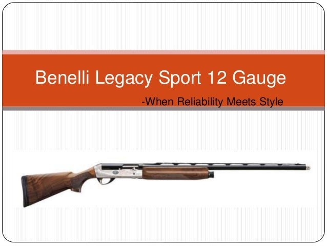 benelli legacy sport 12 gauge review